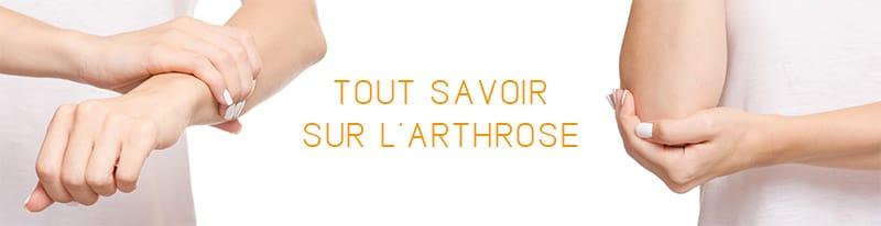 tout savoir sur l'arthrose